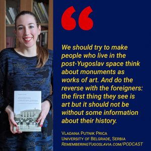 Podcast Episode 8: 12,000 Monuments (and Nothin' on Map) - Vladana Putnik Prica