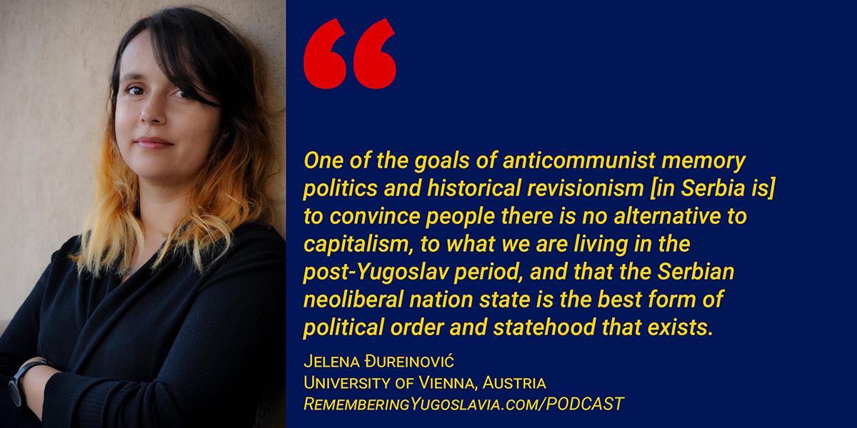 The Upside Down of Serbian Historical Revisionism - Jelena Djureinović (Podcast Episode 23)